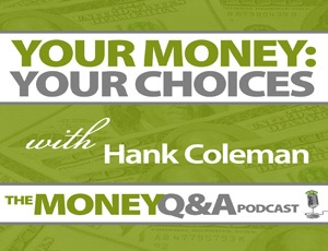 Your Money: Your Choices – Hank Coleman