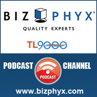 BIZPHYX: The TL 9000 Experts | TL 9000, ISO 9001 & ISO 14001 Quality Management Education podcast