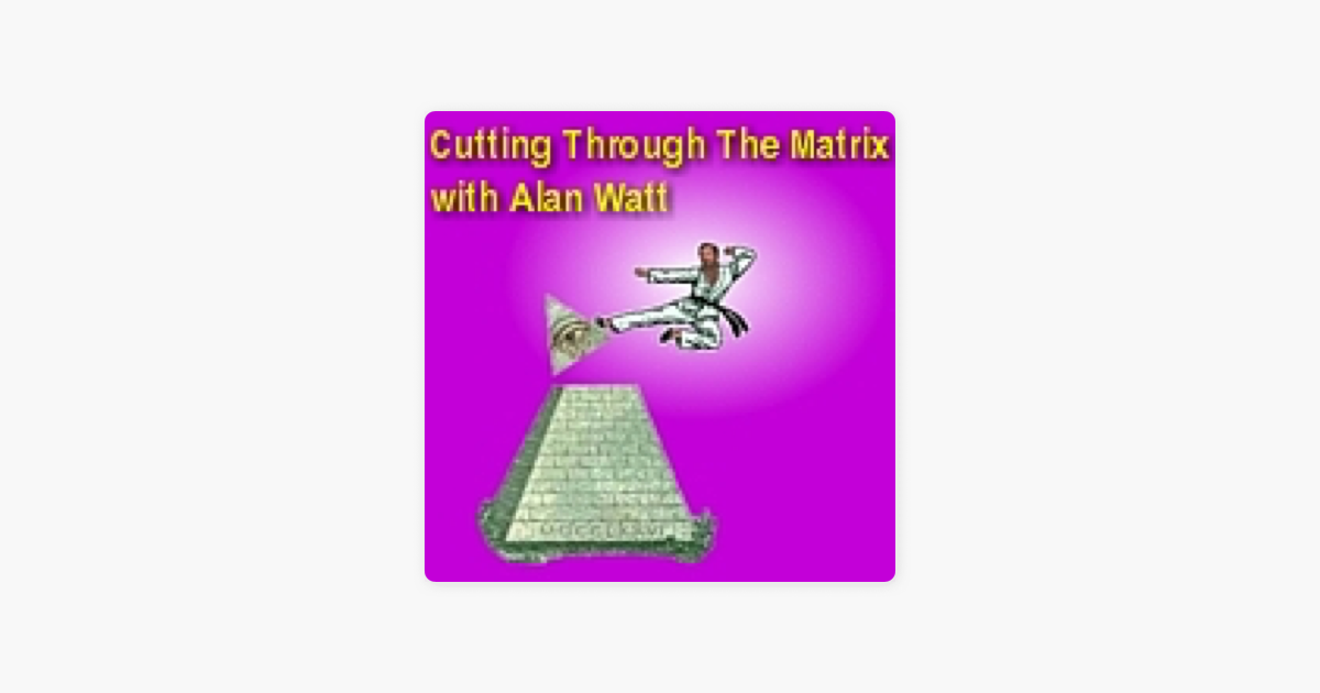 Cutting Through the Matrix with Alan Watt Podcast ( xml Format) on