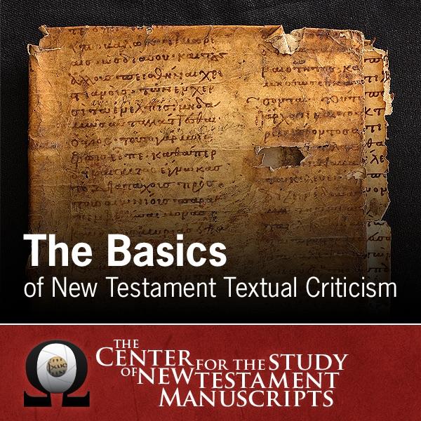The Basics of New Testament Textual Criticism