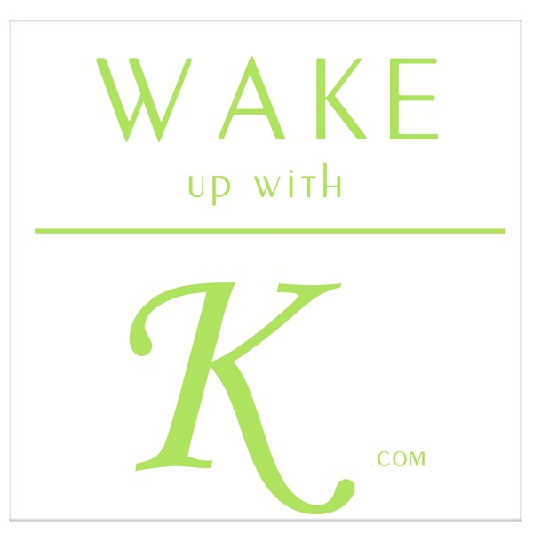 Wake Up With K
