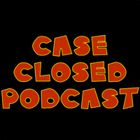 Case Closed Podcast podcast