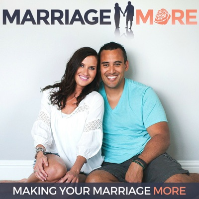 Marriage More Podcast - Making Your Marriage More - Relationships | Couples | Intimacy | Christian |:Jeff and Mandy Rose