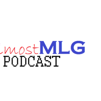 AlmostMLG Podcast podcast
