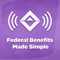 Federal Benefits Made Simple Podcast