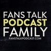 Fans Talk Podcast Family artwork