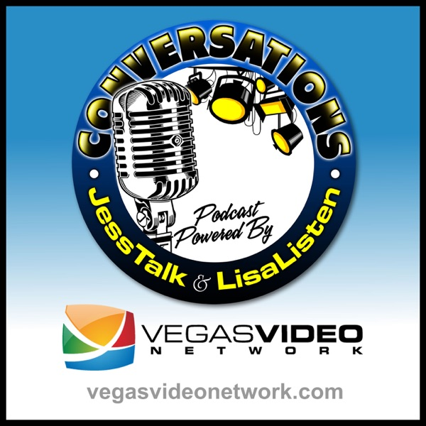 Conversations with JessTalk & LisaListen (Vegas Video Network)