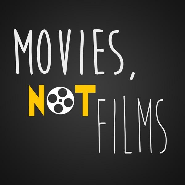 Movies, Not Films