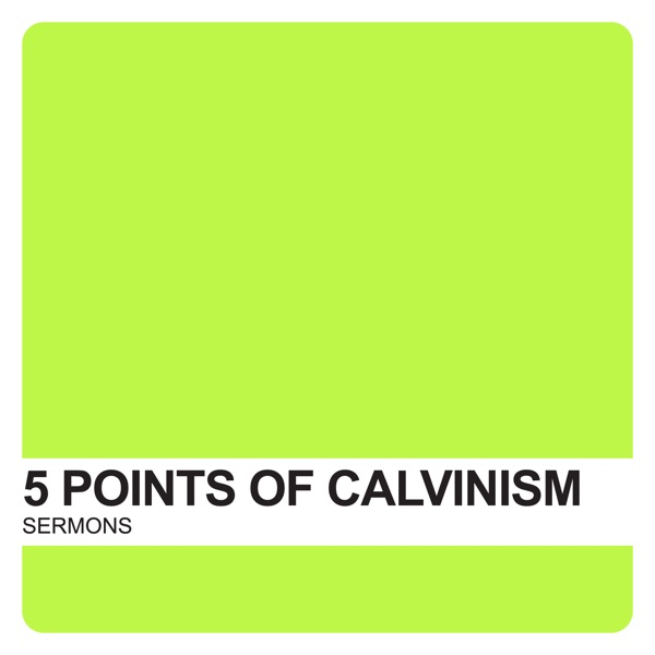 5 Points of Calvinism – Covenant United Reformed Church