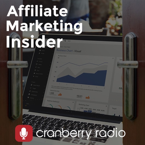 Affiliate Marketing Insider on WebmasterRadio.fm
