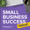 The Small Business Success Podcast, by Infusionsoft