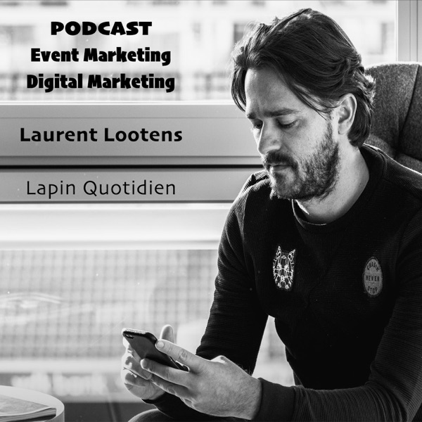 Entertainment Marketing - Event Marketing and Digital Marketing by Laurent Lootens - Lapin Quotidien