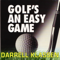Golf's an Easy Game Podcast