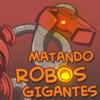 Matando Robôs Gigantes - Matando Robôs Gigantes