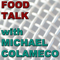Food Talk with Mike Colameco
