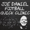 Joe Daniel Football Quick Clinic