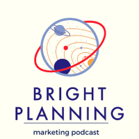 Bright Planning - Weekly Marketing Strategies podcast