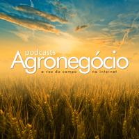 Agronegócio - A Voz do Campo na Internet podcast