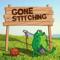 Gone Stitching