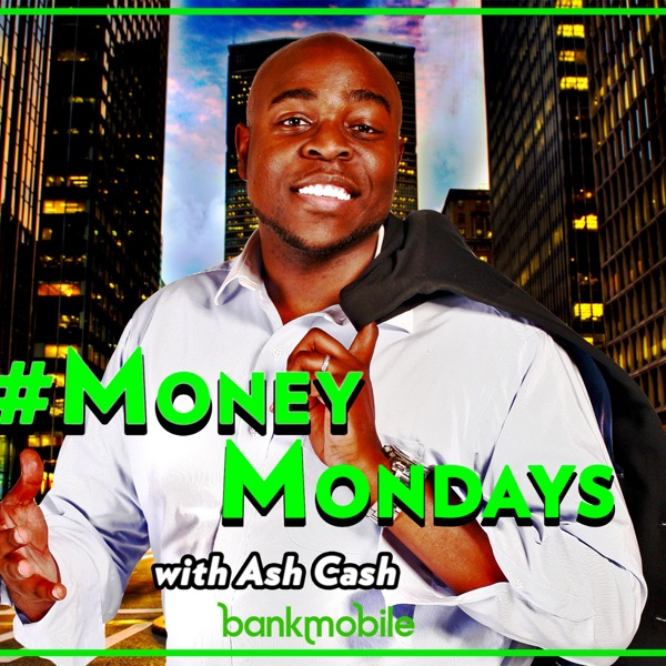 Money Mondays w/ Ash Cash