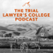 The Trial Lawyer's College Podcast