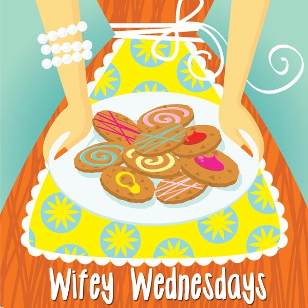 Wifey Wednesdays