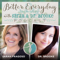 Better Everyday with Sarah and Dr. Brooke