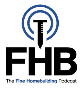The Fine Homebuilding Podcast