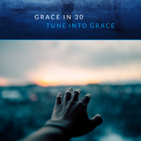 Grace in 30 podcast