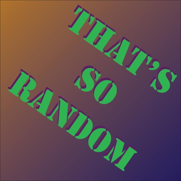 That's So Random » Podcast