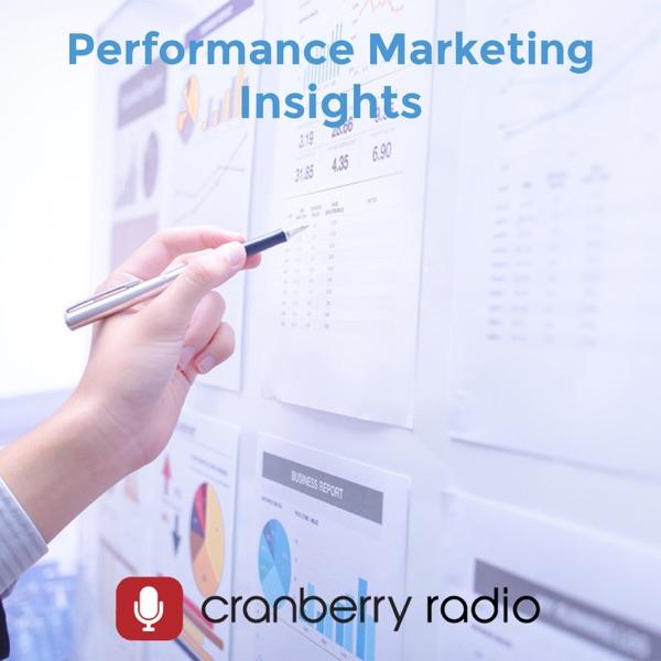 Performance Marketing Insights on WebmasterRadio.fm