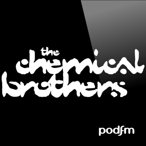 The Chemical Brothers Podcast