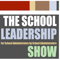 The School Leadership Show