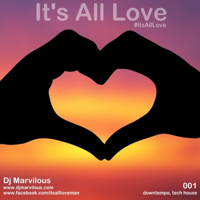 Dj Marvilous Presents Its All Love podcast