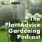The PlantAdvice Gardening Podcast