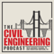The Civil Engineering Podcast: Civil Engineering Career Advice | Civil Engineering Careers | Civil Engineering Design