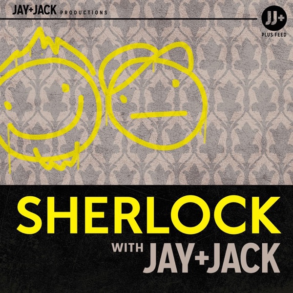 Sherlock with Jay and Jack