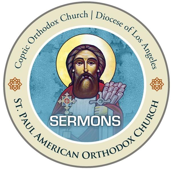 St. Paul American Coptic Orthodox Church Podcast - Sermon