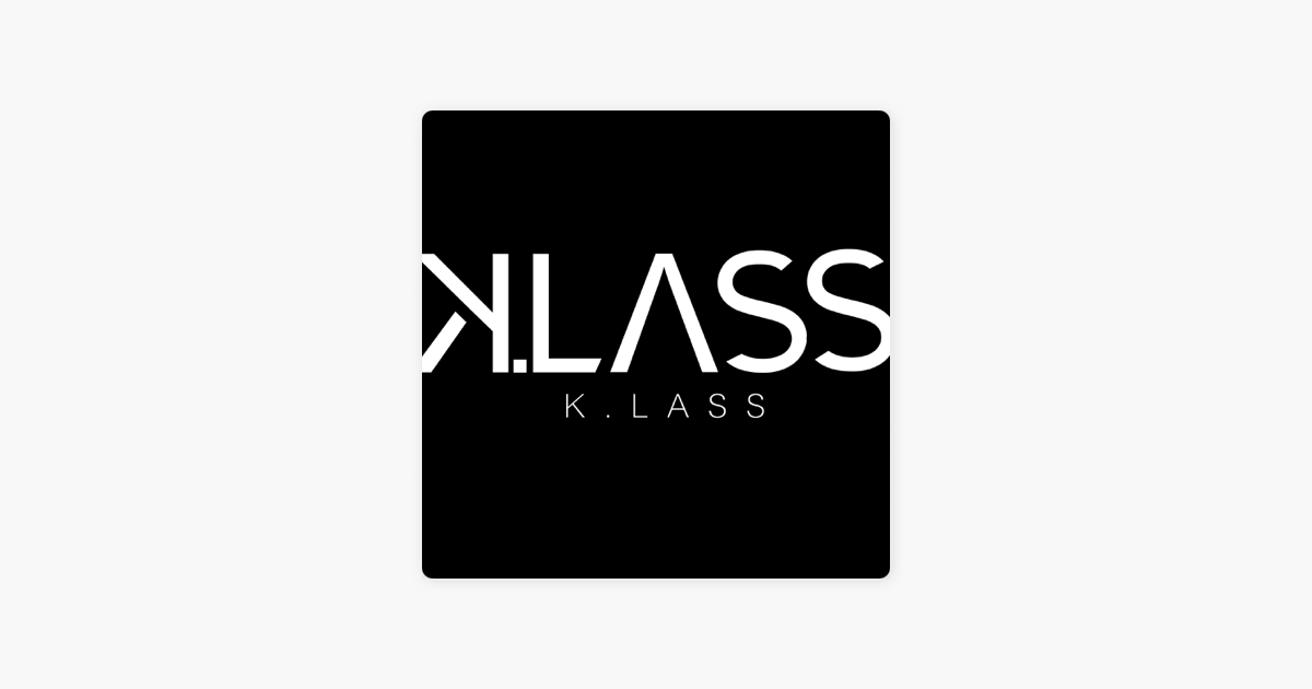 "K LASS : OFFICIAL PODCAST"" auf Apple Podcasts"
