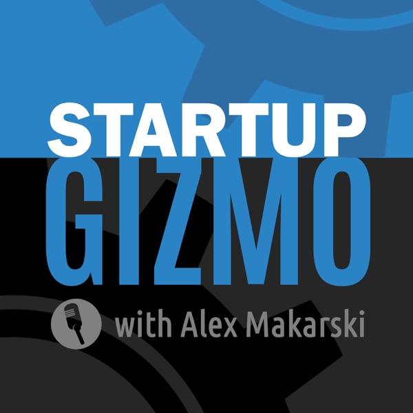 The Startup Gizmo Podcast: Entrepreneurship   Innovation   Lean Startup   Growth Hacking