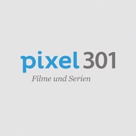 Pixel301 Filme Und Serienpodcast On Apple Podcasts