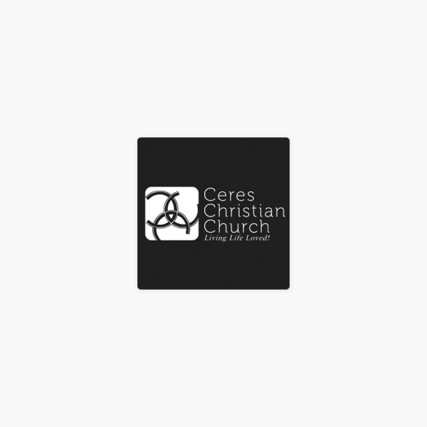 Ceres Christian Church Podcasts on Apple Podcasts