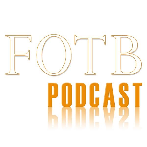 FOTB Podcast