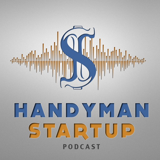 Cover image of The Handyman Startup Podcast:  Small Business   Marketing   Lifestyle   Home Improvement