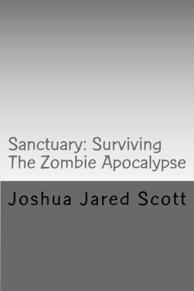 Sanctuary: Surviving The Zombie Apocalypse
