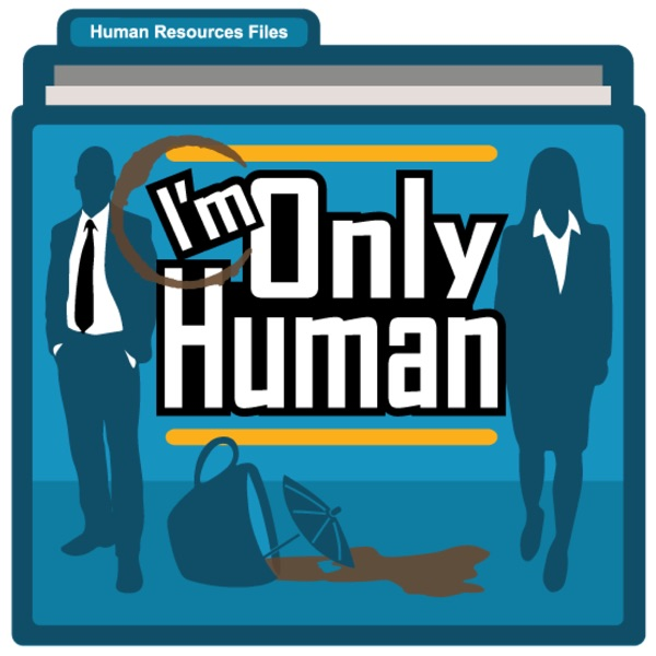 I'm Only Human Podcast