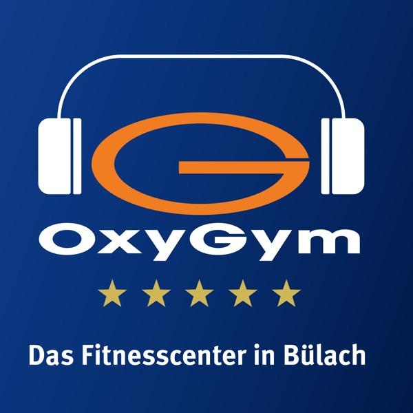 Gesund und Fit - Der Podcast des Oxygym Bülach