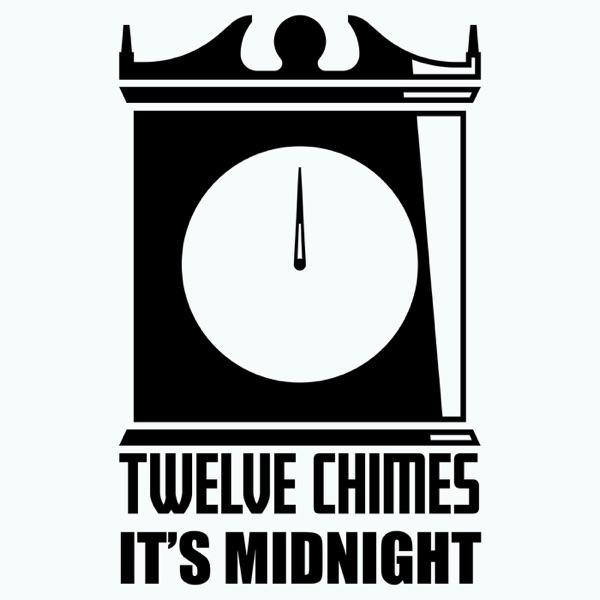Twelve Chimes It's Midnight