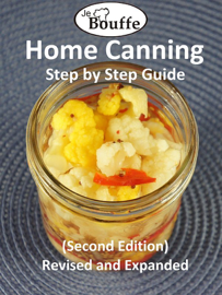 JeBouffe Home Canning Step by Step Guide (second edition) Revised and Expanded book