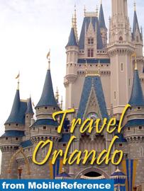 Orlando, Florida, Walt Disney World Resort: Illustrated Travel Guide and Maps (Mobi Travel) book